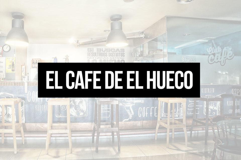 El Café de El Hueco